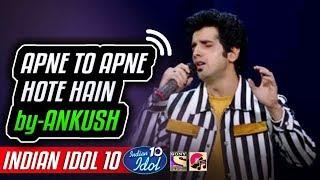 Apne To Apne Hote Hain - Ankush - Indian Idol 10   - YouTube