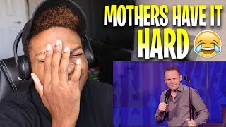 Bill Burr   Motherhood Isn't The Hardest Job REACTION!! (LET'S DEBATE)