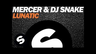 MERCER & DJ SNAKE   Lunatic (Original Mix)