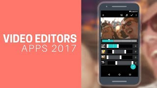 Top 4 Best New Video Editing Apps For Android