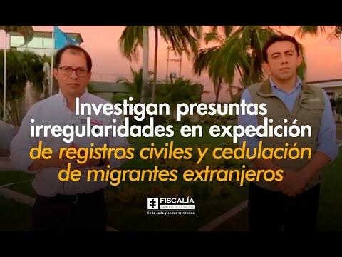 Fiscalía General de la Nación y Registraduría Nacional del Estado Civil investigan presuntas irregularidades en expedición de registros civiles y cedulación de migrantes extranjeros