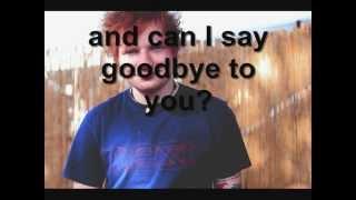 Ed Sheeran ft. Dat Rotten - Goodbye To You (Lyrics)