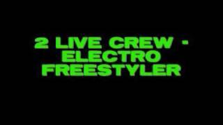 2 Live Crew - Electro Freestyler
