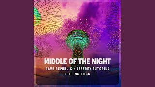 Rave Republic, Jeffrey Sutorius, Matluck - Middle Of The Night (Radio Edit)