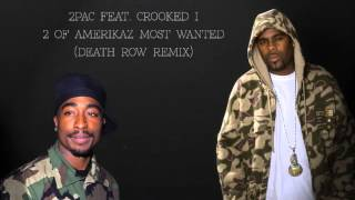 2Pac ft Crooked I - 2 Of Amerikaz Most Wanted (Death Row Remix) (HQ)