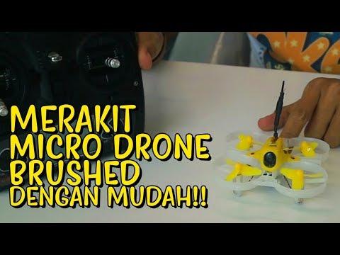MERAKIT MICRO DRONE BRUSHED DENGAN MUDAH