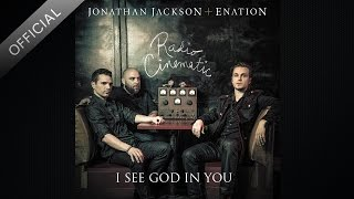 I See God In You [Official Audio] - Jonathan Jackson + Enation