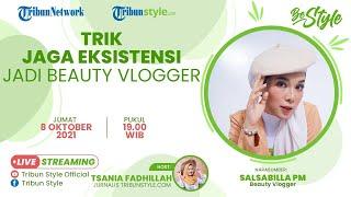 BE STYLE: Trik Jaga Eksistensi Jadi Beauty Vlogger