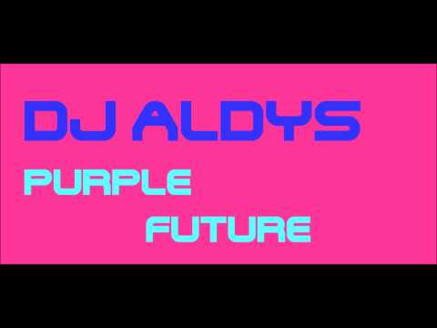 DJ Aldys - DJ Aldys  Purple future