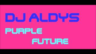 DJ Aldys  Purple future