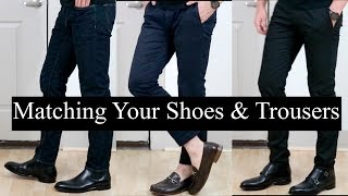How To Match Your Shoes To Your Trousers