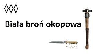 Biała broń okopowa