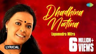 Dhadhina Natina with lyrics | Lopamudra Mitra Bhalobaste Balo | Lopamudra Mitra | HD Song