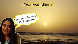 Aksa Beach In Mumbai | my experience ( Safety,How To Reach, clean beach and more) |