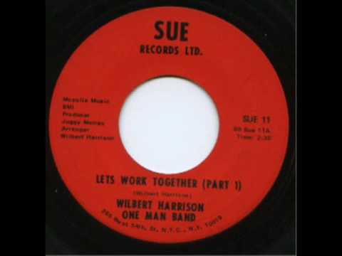 Let's Work Together (1962) (Song) by Wilbert Harrison