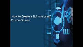 How to Create SLA rule using Custom Source