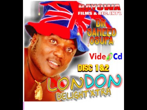 KING SAHEED OSUPA UNITED KINGDOM GOLDEN ALBUM VIDEO Best of OBANLA OLUFIMO HD MASTER