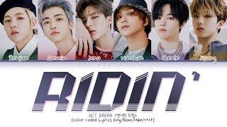 NCT DREAM (엔시티드림) - Ridin' (Color Coded Lyrics Eng/Rom/Han/가사)
