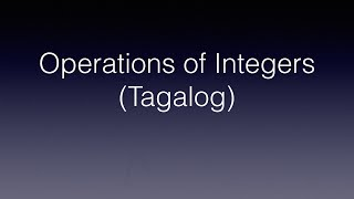 Operations of Integers Review (Addition,Subtraction,Multiplication,Division)-(Tagalog/Filipino Math)