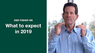 Ken Fisher On What To Expect In 2019 | Fisher Investments