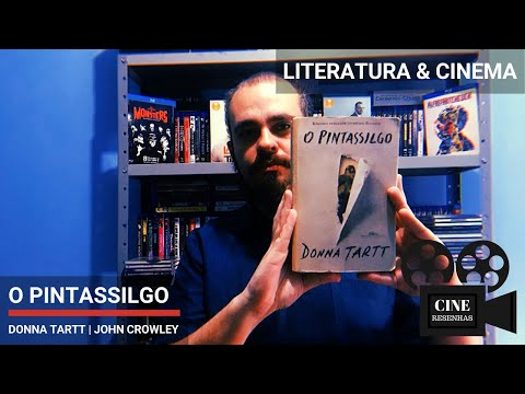 O PINTASSILGO | DONNA TARTT & JOHN CROWLEY | LITERATURA & CINEMA