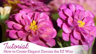 How to Create Elegant Zinnias the EZ Way