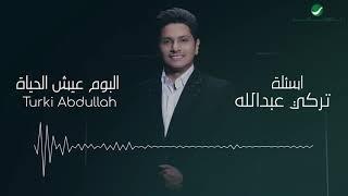 Turki Abdullah ... Aselah - Lyrics Video | تركي عبد الله ... أسئلة - بالكلمات تحميل MP3