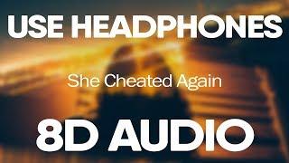 Dax – She Cheated Again (8D Audio)