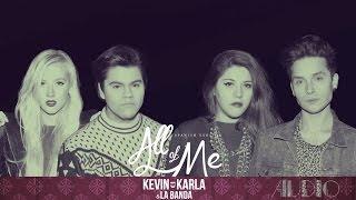 All Of Me (Spanish Version) - Kevin Karla & La Banda ft. Vesta & Dani Ride (Audio)
