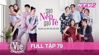#79 GẠO NẾP GẠO TẺ | Phim Gia Đình Việt 2018
