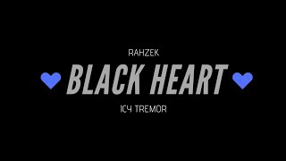 Black Heart (Audio) - Rahzek  (Video)