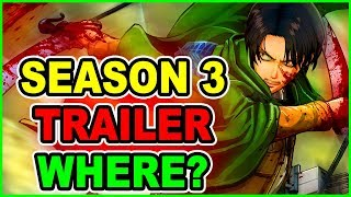 WHERE is Attack on Titan Season 3 Trailer? Shingeki no Kyojin Season 3 Trailer Release News