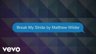 Matthew Wilder - Break My Stride (Lyric Video)