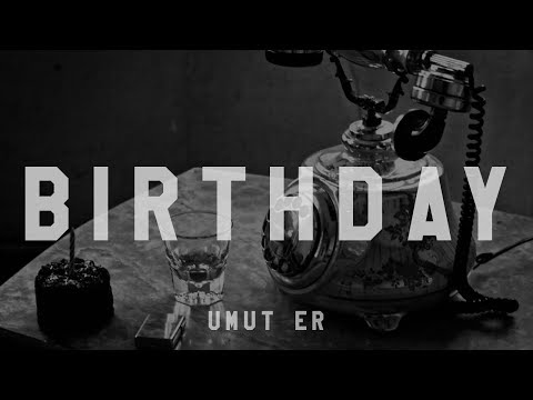 Umut Er Birthday