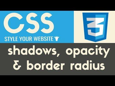 Shadows, Opacity & Border Radius | CSS | Tutorial 7