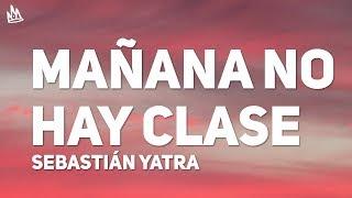 Sebastian Yatra - Mañana No Hay Clase (24/7) (Letra / Lyrics) ft. Ñejo, Dalmata