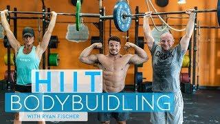 HIIT Bodybuilding with Ryan Fischer