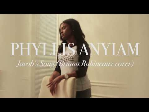 Bri (Briana Babineaux) Jacob Song- (Acoustic Cover) by Phyllis Anyiam