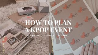 ✨TIPS ON HOW TO HOLD A KPOP EVENT!!! / PLANNING, LOGISTICS & DESIGNING! ✨