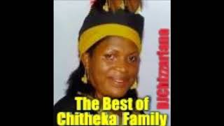 THE BEST OF CHITHEKA FAMILY – DJChizzariana