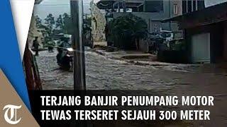 Pengendara Motor Terjatuh saat Terjang Banjir, yang Dibonceng Tewas Terseret Arus