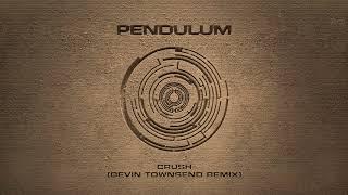 Pendulum - Crush (Devin Townsend Remix)