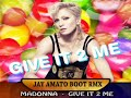 MADONNA - GIVE IT 2 ME  (Jay Amato Boot Mix 2008)