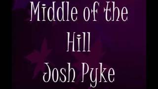Josh Pyke: Middle of the Hill Lyrics