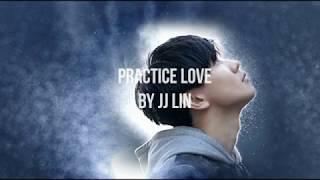 JJ Lin 林俊傑   Practice Love 修煉愛情 (EnglishPinyinChinese Lyrics)