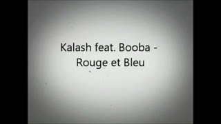 Booba - rouge et bleu (ft.kalash) lyrics