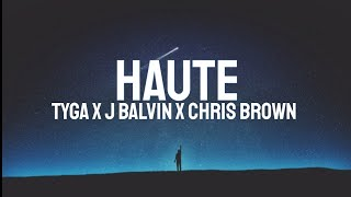 Tyga   Haute (LYRICS) Ft. J Balvin, Chris Brown
