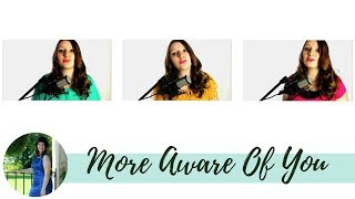 More Aware Of You (Original Worship Song) - Juliana Schnee