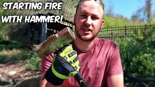 How to Start Fire with Hammer!
