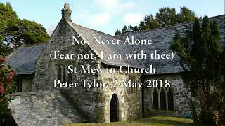 No, Never Alone (Fear Not, I Am With Thee) - Pipe Organ, St Mewan Church